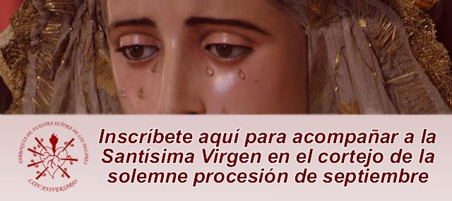 Inscríbete aquí para acompañar a la Santísima virgen en el cortejo de la solemne procesión de septiembre
